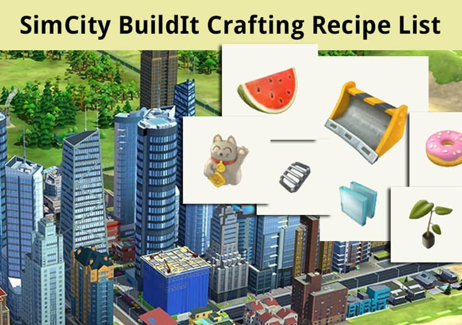 SimCity BuildIt Crafting Recipe List