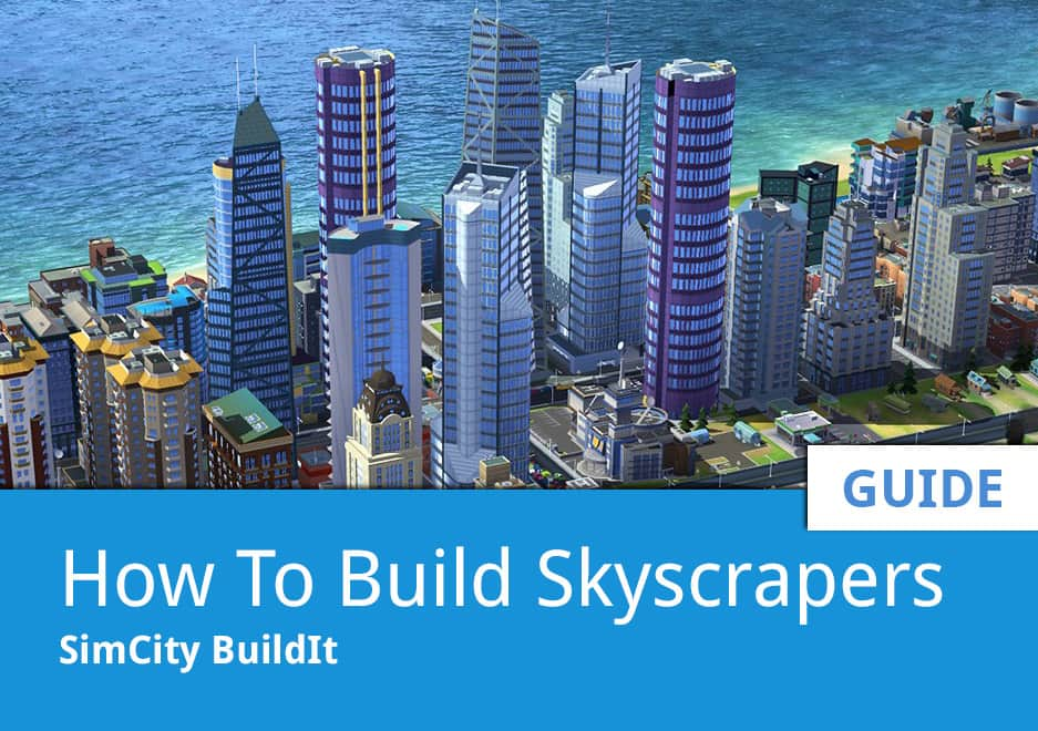 How To Build Skyscrapers | SimCity BuildIt